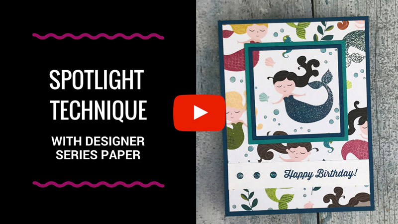 Spotlight Technique with Designer Series Paper