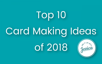 Top 10 Card Making Ideas of 2018